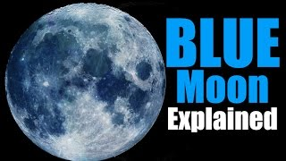 Blue Moon Explained