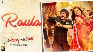 Raula – Shah Rukh Khan | Anushka Sharma | Pritam | Diljit Dosanjh | Latest Hit 2017