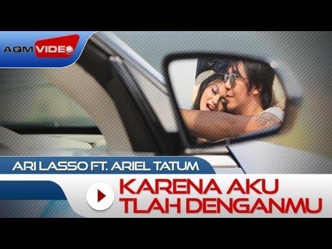 Ari Lasso duet with Ariel Tatum Karena Aku Tlah Denganmu Official Video