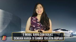 5 Mobil Baru dan Bekas dengan Harga di Bawah 100 Juta Rupiah