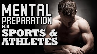 Mental Preparation for Sports & Athletes | How to be Mentally Tough