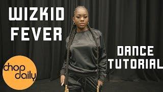 WizKid - Fever (Dance Tutorial)   Chop Daily