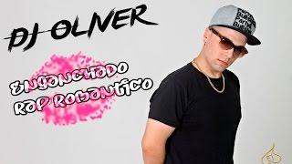 DJ Oliver - Enganchado Rap Romantico 2016