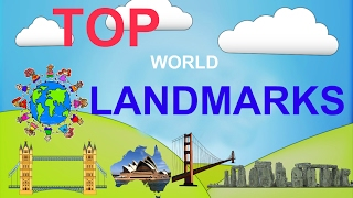Videos for kids Top 5 World famous landmarks for children. fun geography/ Educational kids show