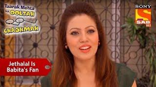 Jethalal is Babita's True Fan   Taarak Mehta Ka Ooltah Chashmah