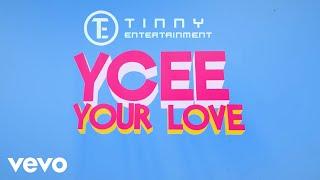 Ycee - Your Love (Lyric Video)