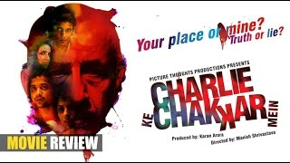 Charlie Kay Chakkar Mein | Full Movie Review | Latest Bollywood Movies Reviews 2015