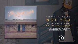Steven A. Clark - Not You (Official Audio)