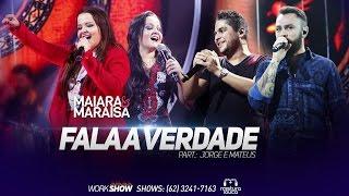 Maiara & Maraisa - Fala a Verdade (part. Jorge & Mateus) [Ao Vivo em Goiânia]
