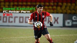 Saeed Ezatolahi - FC Amkar Perm & Iran