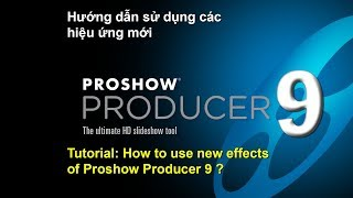 Proshow Producer 9 - Tutorial How to use New Effects