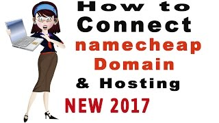 How to Connect NameCheap Domain and Hosting NEW! 2017