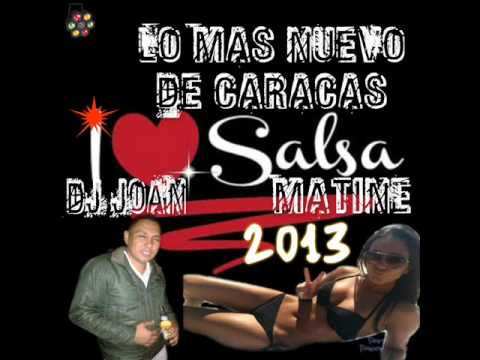 SALSA MATINE 2013 LOMAS NUEVO DE CARACAS DJ JOAN