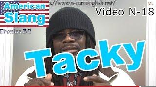 Slang Afro Américain - Argot Anglais 18/32 Tacky.