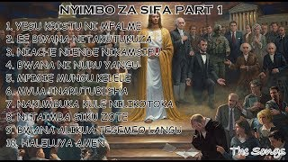 Nyimbo za Sifa - PART 1 THE SONGS
