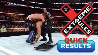 WWE Extreme Rules 2016 QUICK RESULTS Of Full Show   Extreme Rules 5/22/16   Reigns Vs AJ Styles