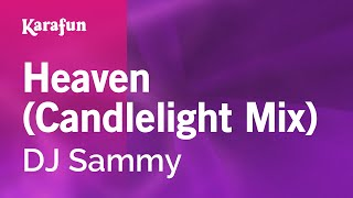 Karaoke Heaven (Candlelight Mix) - DJ Sammy *