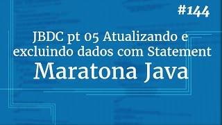 Curso Java Completo - Aula 144: JDBC pt 05 Atualizando e excluindo dados com Statement