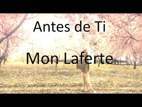 Mon Laferte LETRA Antes De Ti