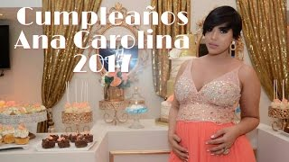 Ana Carolina TV - Cumpleaños 2017 - Celebración entre familia & amigos!