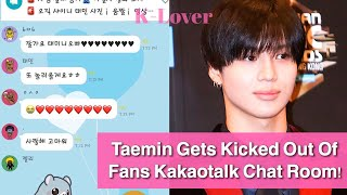 (TRENDING) SHINEE's Taemin Joins Kakaotalk Chat To Suprise Fans, But Gets Kicked Out!