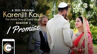 I Promise | Wedding Music Video | Karenjit Kaur - The Untold Story of Sunny Leone - Season 2