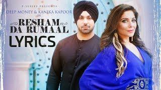 Resham Da Rumaal LYRICS | Kanika Kapoor & Deep Money | Latest Punjabi Song 2017