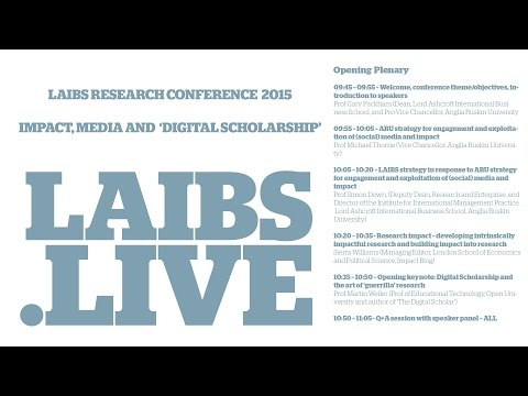 LAIBS research conference: Impact, Media and 'Digital Scholarship' Opening Plenary