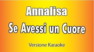 Karaoke Italiano  -  Annalisa  -  Se avessi un cuore
