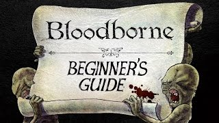 The Beginner's Guide to Bloodborne
