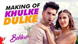 Making Of The Song - Khulke Dulke | Befikre | Ranveer Singh | Vaani Kapoor