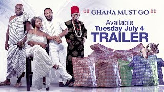 Ghana Must Go [OFFICIAL Trailer] Available July 4, 2017