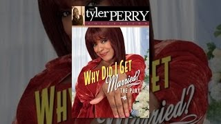 Tyler Perry's Why Did I Get Married Stageplay