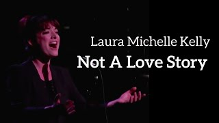 Laura Michelle Kelly - Not A Love Story (Kerrigan-Lowdermilk)