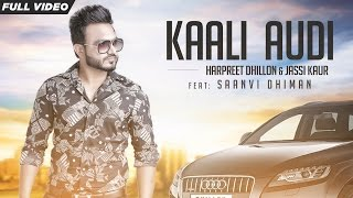 New Punjabi Songs 2016 | Kaali Audi | Official Video [Hd] | Harpreet Dhillon Ft.Jassi Kaur