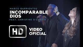 Incomparable Dios - Marco Barrientos (Feat. Christine D