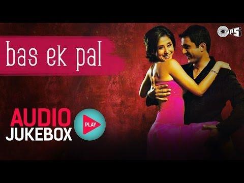 Bas Ek Pal - Full Songs Jukebox   Juhi, Urmila, Jimmy, Sanjay Suri