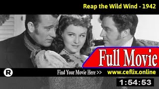 Watch: Reap the Wild Wind (1942) Full Movie Online