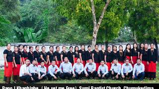 Pano I khaqhiphe, ( He Set me Free). Sumi Baptist Church, Chumukedima. Sumi Hymn Song