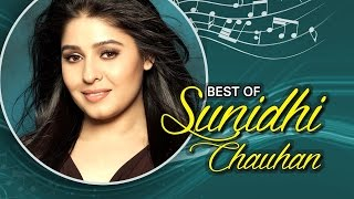 Best Of Sunidhi Chauhan | Hindi Songs | Jukebox
