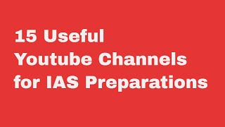 15 Useful YouTube Channels for IAS Preparation