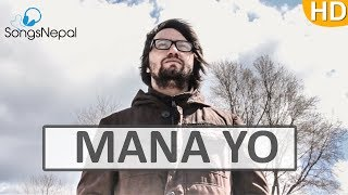 Mana Yo - Siddartha Pokharel | New Nepali Pop Song 2017