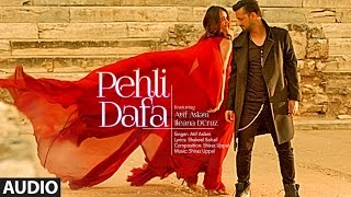 Atif Aslam: Pehli Dafa Song (Full Audio) | Ileana D'Cruz | Latest Hindi Song 2017 | T-Series