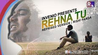REHNA TU COVER | INVENIO | RISHI PANDA