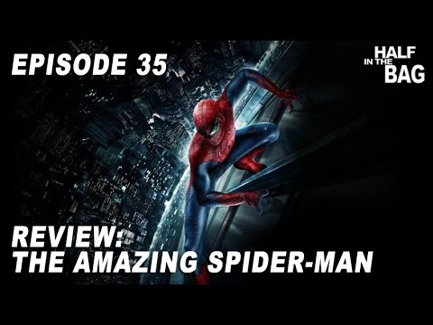 Half in the Bag Episode 35 The Amazing Spider man