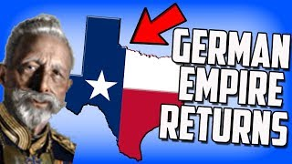 The German Empire Returns But Its In Texas?! HOI4