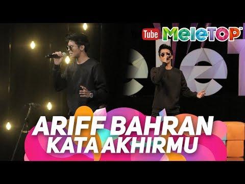 Kata Akhirmu Ariff Bahran  | Persembahan Live MeleTOP mp3