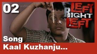 Left Right Left Clip 2 | Song | Kaal Kuzhanju...
