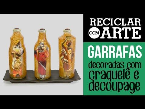Garrafas de Vidro com Decoupage e Craquelê Reciclar com Arte