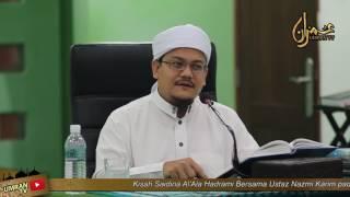 Kisah Saidina Al'Alahadrami: Ustaz Nazmi Karim